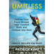 Limitless - Destroy Your Fears, Escape Your Comfort Zone, and Conquer Any Goal