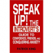 Speak Up! - The Introvert's Guide to Confidence, Friends, and Conquering Anxiety