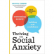 Thriving with Social Anxiety - Daily Strategies for Overcoming Anxiety and Building Self-Confidence
