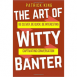 The Art of Witty Banter