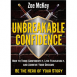 Unbreakable Confidence: How to Think Confidently, Live Fearlessly, and Achieve Your Dreams