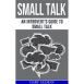 Small Talk: An Introvert's Guide to Small Talk