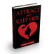 Attract and Keep Her