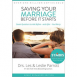 Saving Your Marriage Before It Starts: Seven Questions to Ask Before - and After - You Marry