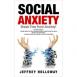 Social Anxiety: Break Free from Anxiety!