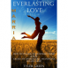 Everlasting Love: How To Unlock Your Spouse's Heart And Create An Unbreakable, Meaningful Relationship
