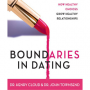 Boundaries in Dating: Making Dating Work