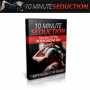 10 Minute Seduction